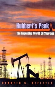 Hubbert's Peak: The Impending World Oil Shortage ebook by Deffeyes, Kenneth S.