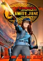 Calamity Jane 7: Cut One, They All Bleed ebook by J.T. Edson