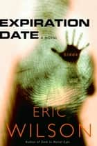 Expiration Date eBook by Eric Wilson