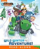 Wild Winter Adventure! (Rusty Rivets) ebook by Nickelodeon Publishing