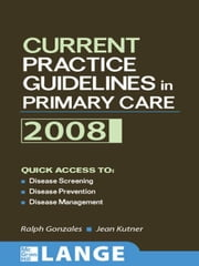 Current Practice Guidelines in Primary Care 2008 ebook by Ralph Gonzales,Jean S. Kutner