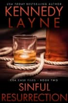 Sinful Resurrection (CSA Case Files 2) ebook by Kennedy Layne