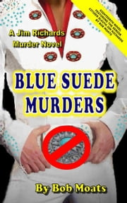 Blue Suede Murders ebook by Bob Moats