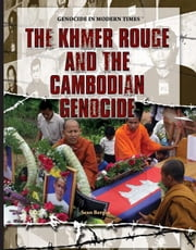 The Khmer Rouge and the Cambodian Genocide ebook by Bergin, Sean