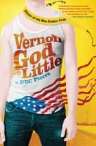Vernon God Little ebook by DBC Pierre
