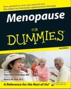 Menopause For Dummies ebook by Nancy W. Hall, Marcia L. Jones, Theresa Eichenwald