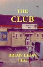 The Club ebook by Brian Leon Lee