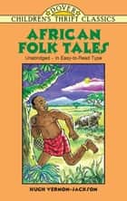 African Folk Tales eBook by Hugh Vernon-Jackson, Yuko Green