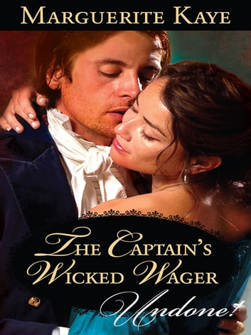 The Captain's Wicked Wager ebook by Marguerite Kaye