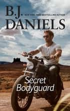 Secret Bodyguard ebook by B.j. Daniels