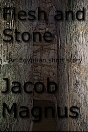 Flesh and Stone ebook by Jacob Magnus