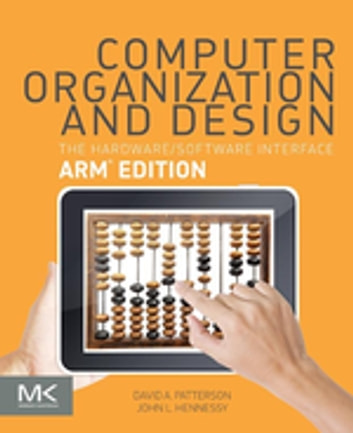 Computer Organization and Design ARM Edition - The Hardware Software Interface ebook by David A. Patterson,John L. Hennessy