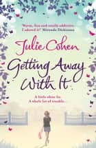 Getting Away With It ebook by Julie Cohen