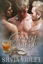 Going Deep ebook by Silvia Violet