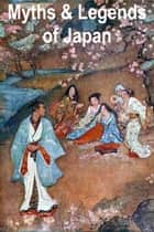 Myths & Legends of Japan ebook by F. Hadland Davis