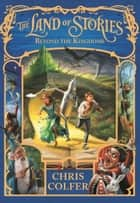 The Land of Stories: Beyond the Kingdoms - Book 4 ebook by Chris Colfer