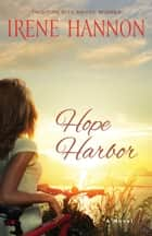 Hope Harbor ebook by Irene Hannon