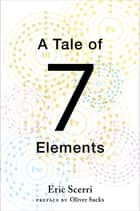 A Tale of Seven Elements ebook by Eric Scerri