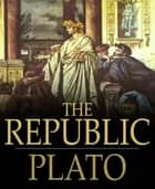 The Republic ebook by By Plato