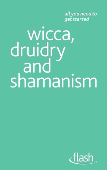 Wicca, Druidry and Shamanism: Flash ebook by Teresa Moorey