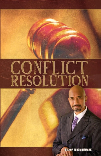 Conflict Resolution ebook by Tudor Bismark