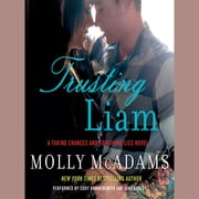 Trusting Liam - A Taking Chances and Forgiving Lies Novel audiobook by Molly McAdams