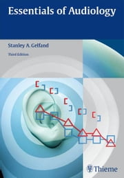 Essentials of Audiology ebook by Stanley A. Gelfand