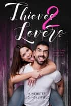 Thieves 2 Lovers - 2 Lovers, #3 ebook by J.D. Hollyfield, K Webster