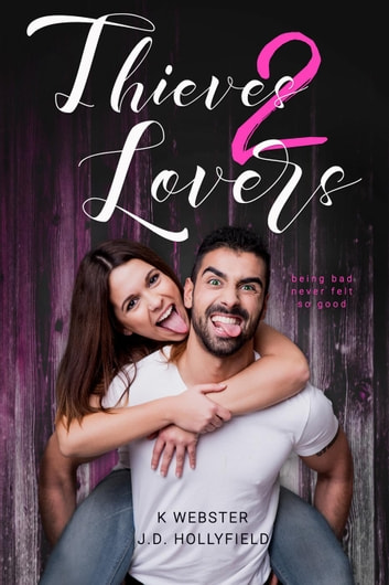 Thieves 2 Lovers - 2 Lovers, #3 ebook by J.D. Hollyfield,K Webster