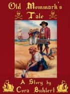 Old Mommark's Tale ebook by Cora Buhlert