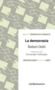 La democracia ebook by Robert A. Dahl, Fernando Vallespín