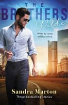 The Brothers Wilde/Jacob/Caleb/Travis ebook by Sandra Marton