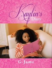 Kaylin's Diary ebook by G-Jamz