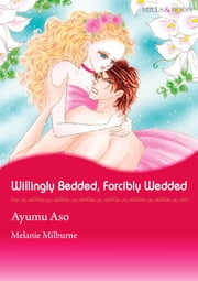Willingly Bedded, Forcibly Wedded (Mills & Boon Comics) - Mills & Boon Comics ebook by Melanie Milburne, Ayumu Asou