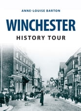 Winchester History Tour ebook by Anne-Louise Barton