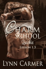 Charm School Quickie: Lesson 1.5 ebook by Lynn Carmer