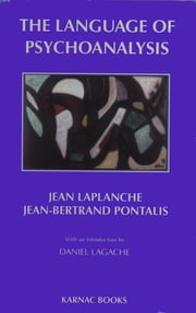 The Language of Psychoanalysis ebook by Jean Laplanche,Jean-Bertrand Pontalis