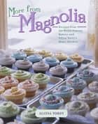 More From Magnolia ebook by Allysa Torey