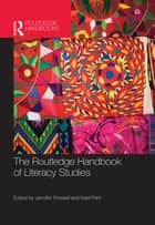 The Routledge Handbook of Literacy Studies ebook by Jennifer Rowsell, Kate Pahl