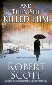 And Then She Killed Him ebook by Robert Scott
