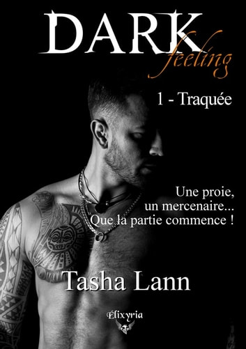 Dark feeling - 1 - Traquée ebook by Tasha Lann