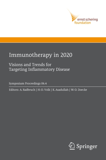 Immunotherapy in 2020 - Visions and Trends for Targeting Inflammatory Disease ebook by