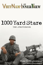 1000 Yard Stare, The ePhotobook ebook by Marc C. Waszkiewicz