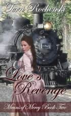 Love's Revenge ebook by Terri Rochenski