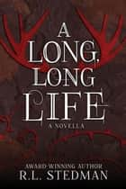 A Long, Long Life - SoulNecklace Stories, #4 ebook by R. L. Stedman