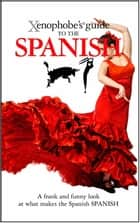 The Xenophobe's Guide to the Spanish ebook by Drew Launay