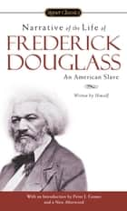 Narrative of the Life of Frederick Douglass ebook by Frederick Douglass,Peter J. Gomes,Gregory Stephens
