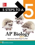 5 Steps to a 5: AP Biology 2017 ebook by Mark Anestis, Kellie Ploeger Cox