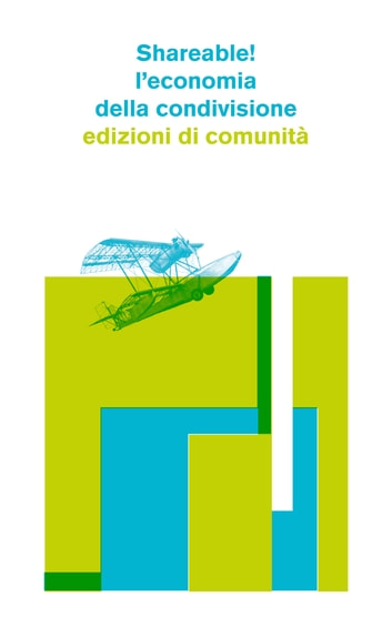 Shareable - L'economia della condivisione ebook by AA.VV.