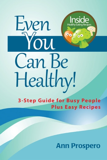 Even You Can Be Healthy! ebook by Ann Prospero